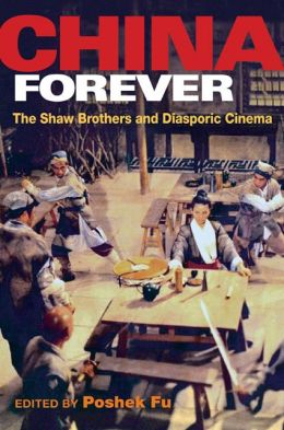 China Forever: The Shaw Brothers and Diasporic Cinema