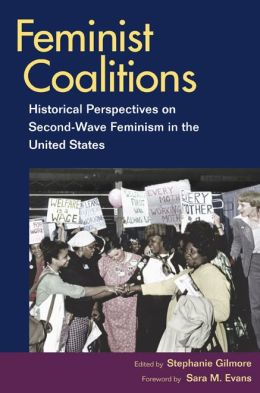 Feminist Coalitions: Historical Perspectives on Second-Wave Feminism in the United States