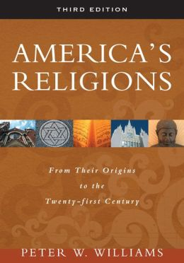America's Religions: From Their Origins to the Twenty-first Century