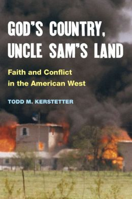 God's Country, Uncle Sam's Land: Faith and Conflict in the American West