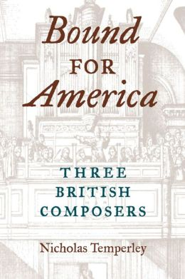 Bound for America: Three British Composers