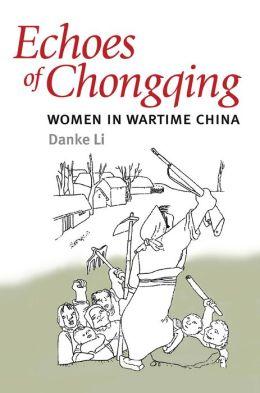 Echoes of Chongqing: Women in Wartime China
