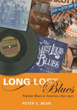 Long Lost Blues: Popular Blues in America, 1850-1920