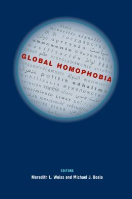 Global Homophobia: States, Movements, and the Politics of Oppression