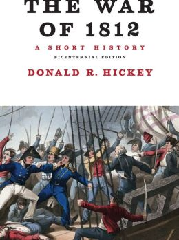The War of 1812: A Short History