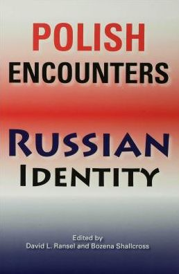 Polish Encounters, Russian Identity