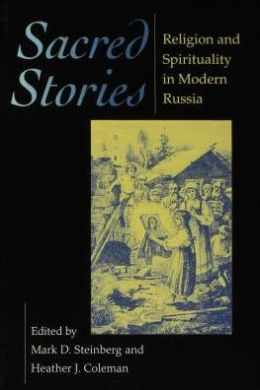 Sacred Stories: Religion and Spirituality in Modern Russia