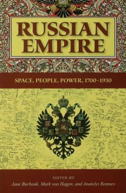 Russian Empire: Space, People, Power, 1700-1930