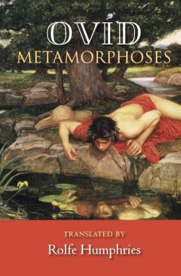 The Metamorphoses (Humphries Translation)