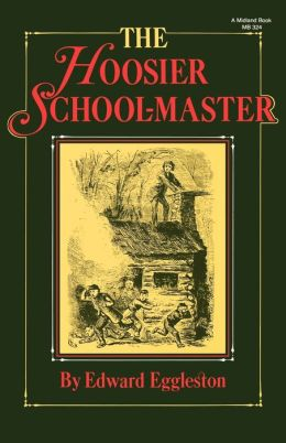 The Hoosier School-Master