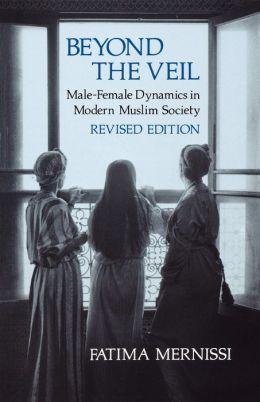 Beyond the Veil: Male-Female Dynamics in Modern Muslim Society