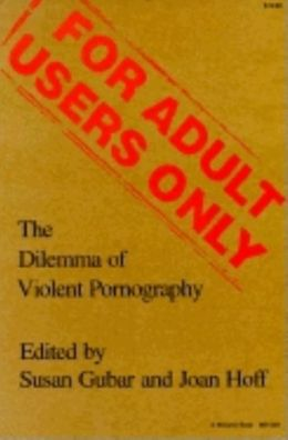 For Adult Users Only: The Dilemma of Violent Pornography