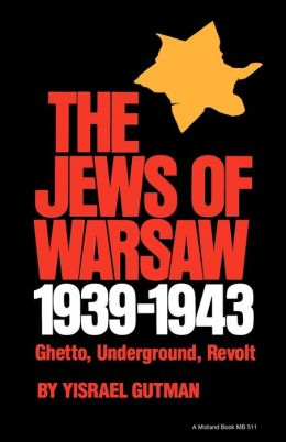 The Jews Of Warsaw, 1939-1943