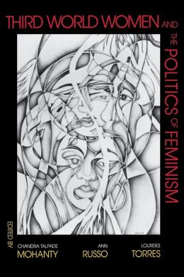 Third World Women and the Politics of Feminism