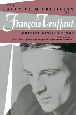 The Early Film Criticism Of Francois Truffaut