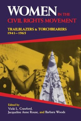 Women in the Civil Rights Movement: Trailblazers and Torchbearers, 1941-1965