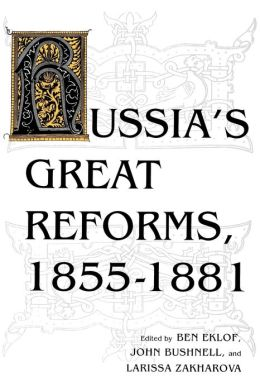 Russias Great Reforms, 18551881