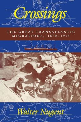 Crossings: The Great Transatlantic Migrations, 1870-1914
