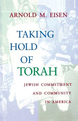 Taking Hold of Torah: Jewish Commitment and Community in America