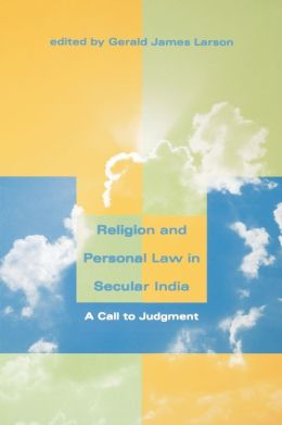 Religion and Personal Law in Secular India: A Call to Judgment