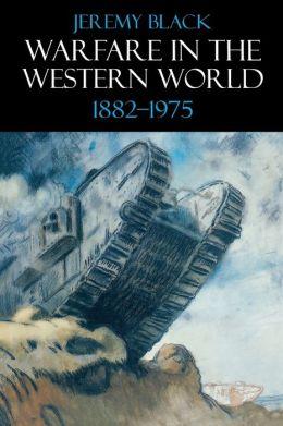 Warfare in the Western World,1882-1975
