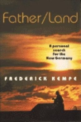 Father / Land : Personal Search for the New Germany