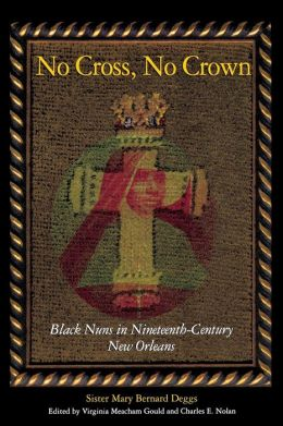 No Cross, No Crown: Black Nuns in Nineteenth-Century New Orleans