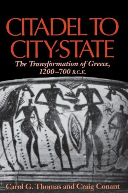 Citadel to City-State: The Transformation of Greece, 1200-700 BCE