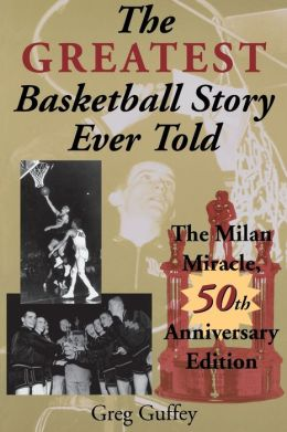 The Greatest Basketball Story Ever Told: The Milan Miracle, 50th Anniversary Edition