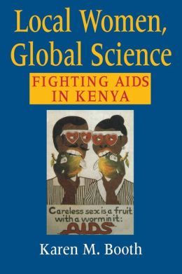 Local Women, Global Science: Fighting AIDS in Kenya