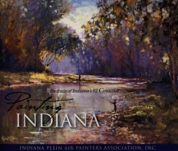 Painting Indiana: Portraits of Indiana's 92 Counties