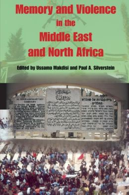 Memory and Violence in the Middle East and North Africa