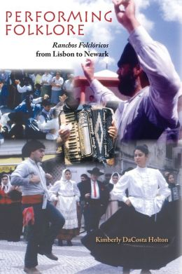Performing Folklore: Ranchos Folcloricos from Lisbon to Newark