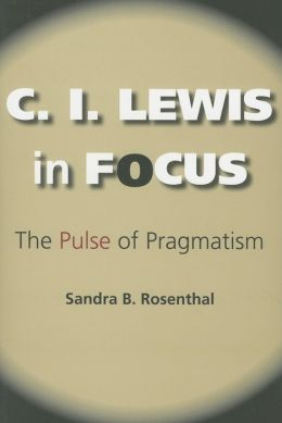 C. I. Lewis in Focus: The Pulse of Pragmatism