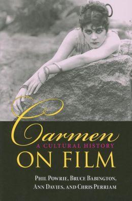 Carmen on Film: A Cultural History