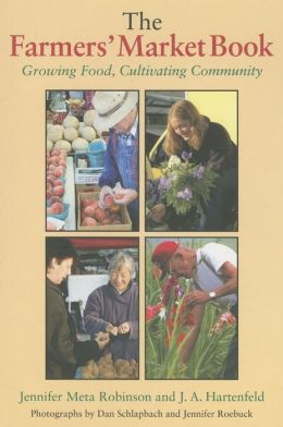 Farmers' Market Book: Growing Food, Cultivating Community