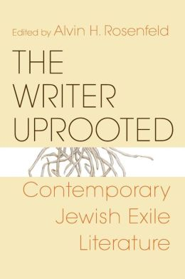 Writer Uprooted: Contemporary Jewish Exile Literature