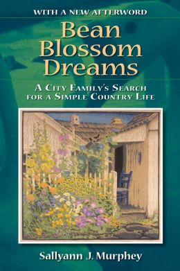 Bean Blossom Dreams: A City Family's Search for a Simple Country Life