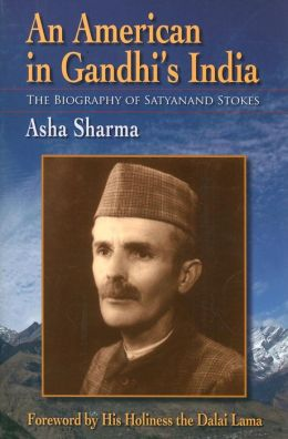 American in Gandhi's India: The Biography of Satyanand Stokes