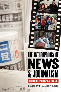 The Anthropology Of News & Journalism
