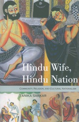 Hindu Wife, Hindu Nation: Community, Religion, and Cultural Nationalism