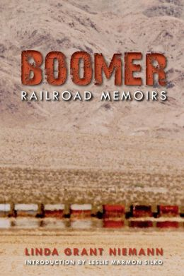 Boomer: Railroad Memoirs (Railroads Past and Present) Linda G. Niemann and Leslie Marmon Silko