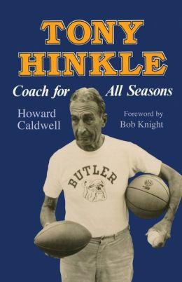 Tony Hinkle: Coach for All Seasons