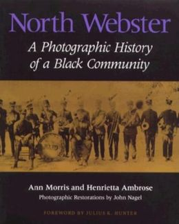 North Webster: A Photographic History of a Black Community