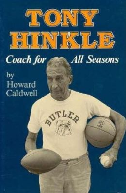 Tony Hinkle; Coach for All Seasons