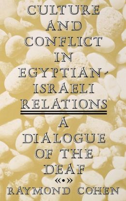 Culture And Conflict In Egyptian-Israeli Relations