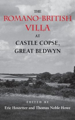 The Romano-British Villa At Castle Copse, Great Bedwyn