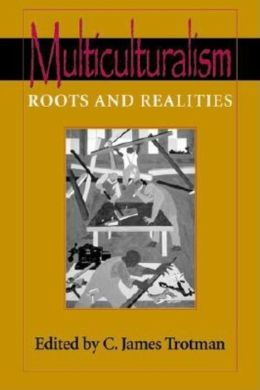 Multiculturalism: Roots and Realities