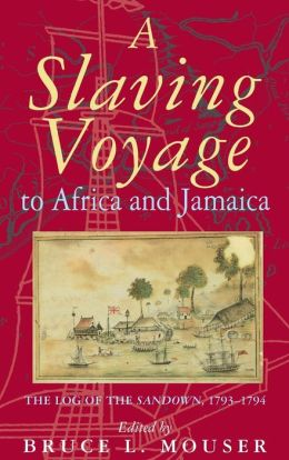 A Slaving Voyage to Africa and Jamaica