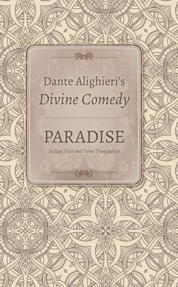 Dante Alighieri's Divine Comedy Paradise: Volume 5, Italian Text and Verse Translation; Volume 6, Commentary